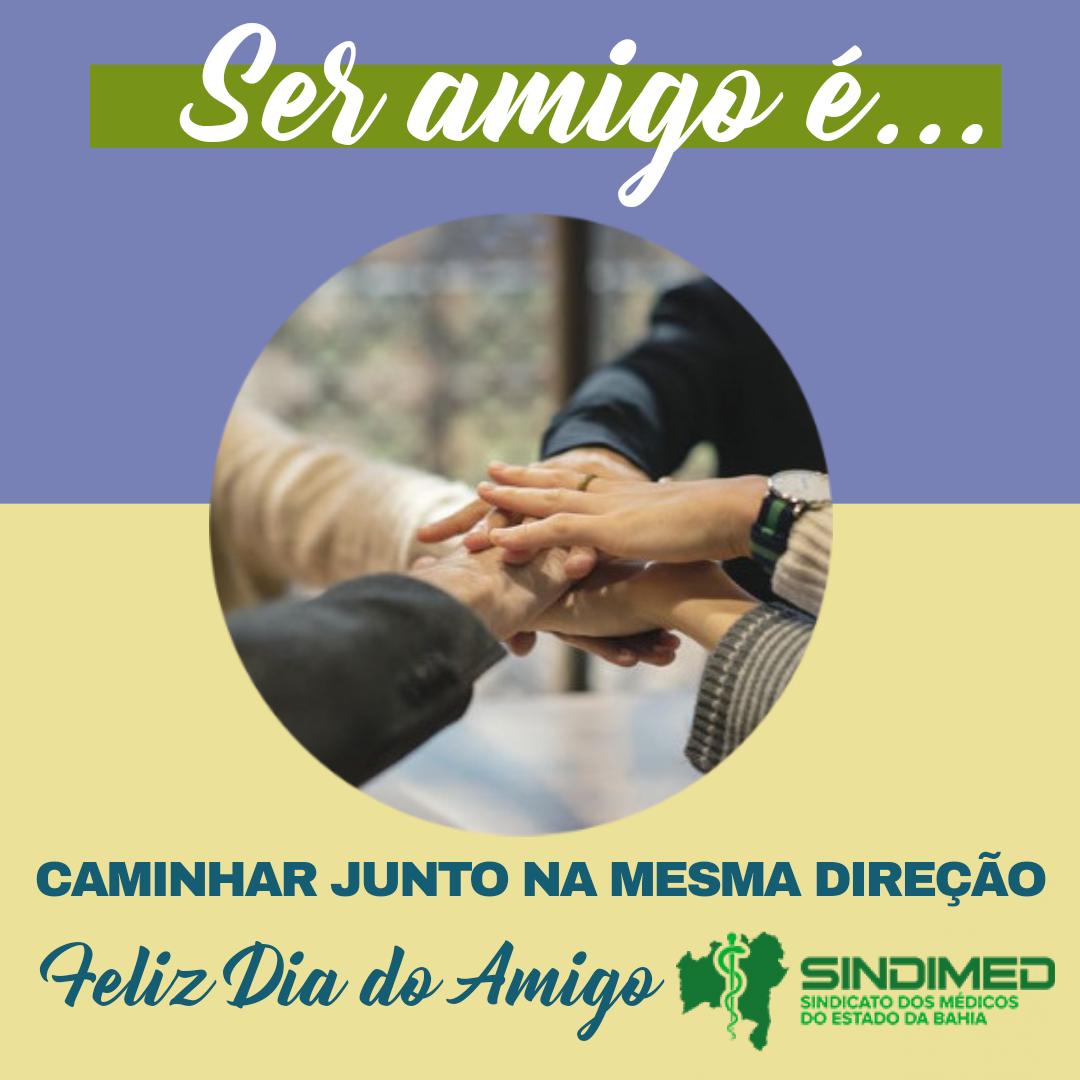 Amigo é quem quer o seu bem e cuida de você. 20 de julho: Dia do Amigo. Uma homenagem do Sindimed-BA a todos aqueles que caminham juntos pelos mesmos objetivos, em prol da boa Medicina. #Felizdia #Diadoamigo #Felizdiadoamigo #SindimedBA #médicosdoBrasil #médicosdaBahia
