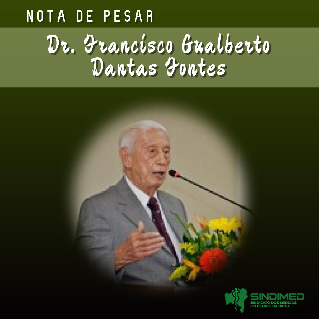 O Sindicato dos Médicos do Estado da Bahia lamenta o falecimento do médico Dr. Francisco Gualberto Dantas Fontes. Aos 32 anos, ele se tornou o primeiro prefeito de Candeias. Dr. Gualberto chegou à localidade, em 1956, como médico do estado, para trabalhar no posto de saúde.