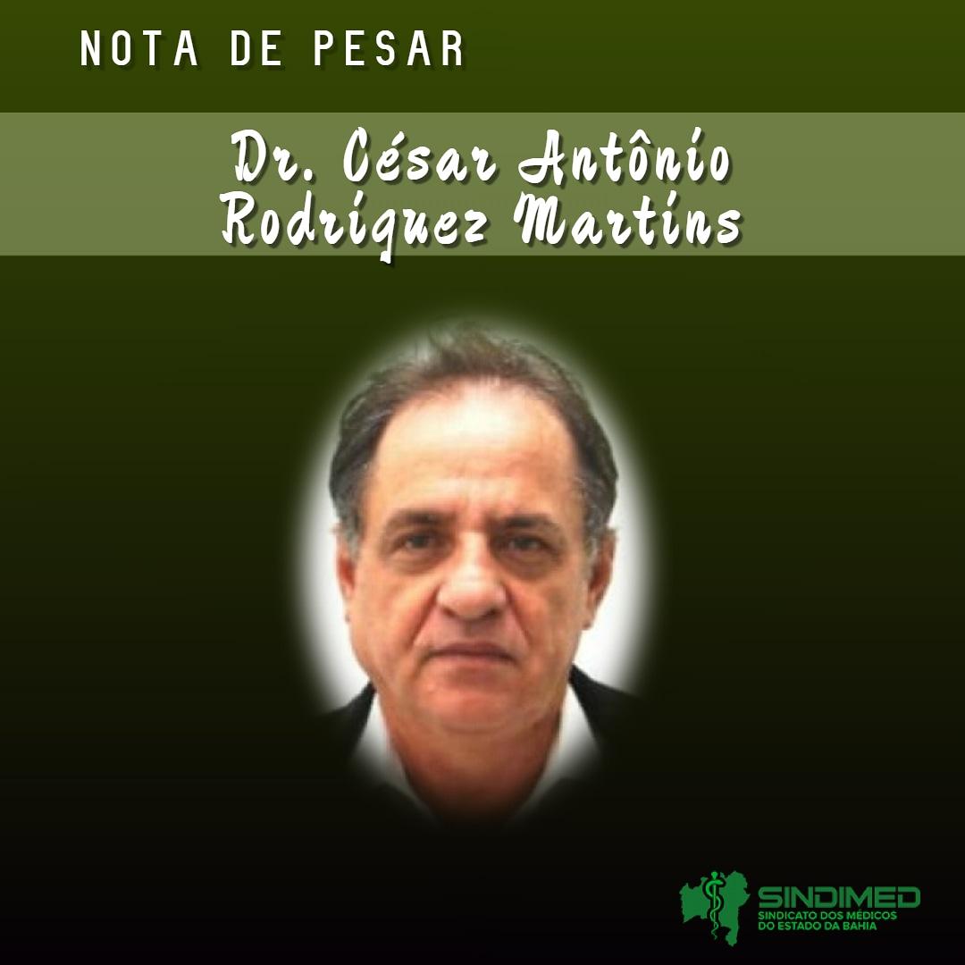 O Sindicato dos Médicos do Estado da Bahia lamenta profundamente a morte do Dr. César Antônio Rodriguez Martins. Médico intensivista, entre as suas funções profissionais, foi diretor do Hospital Ernesto Simões Filho.