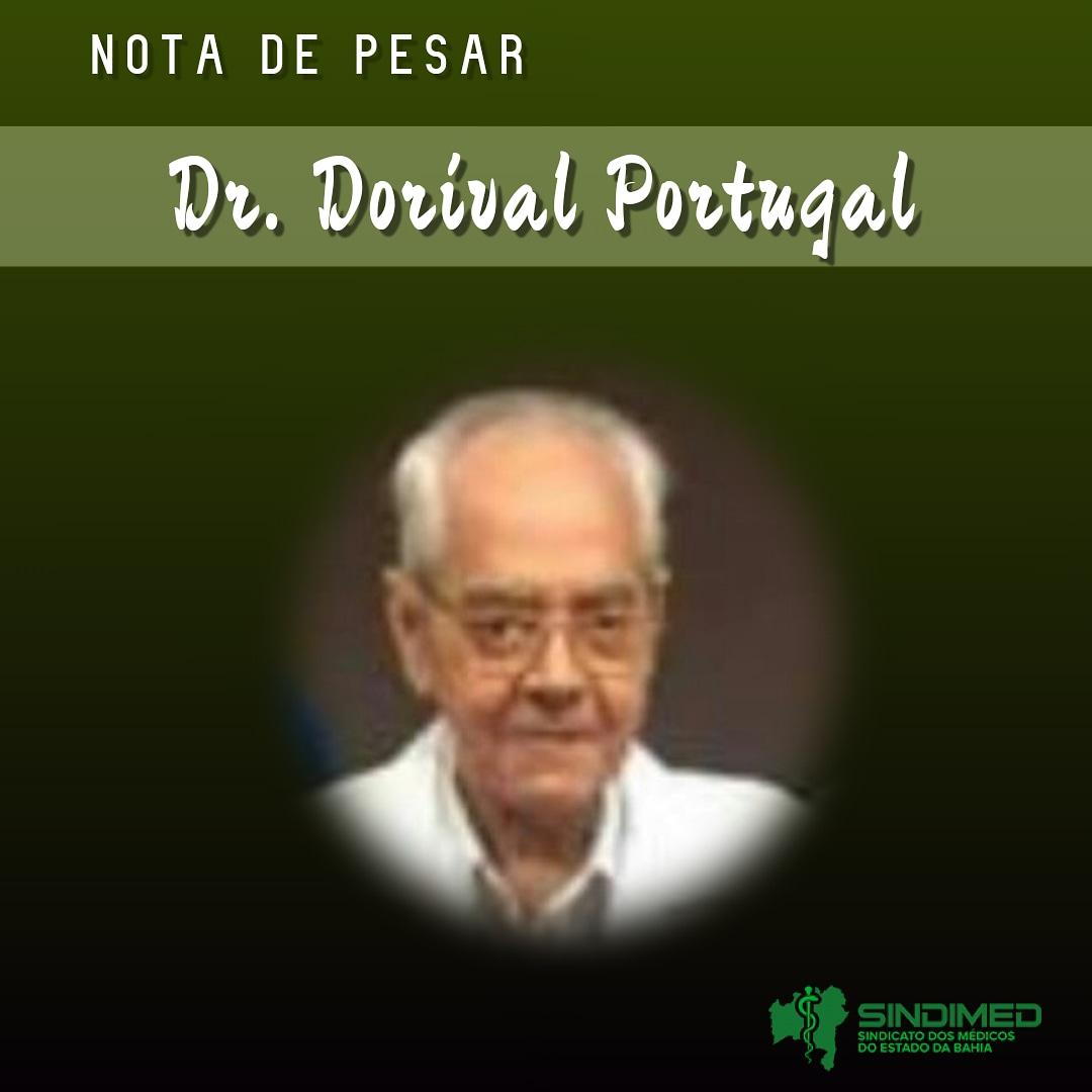 O Sindicato dos Médicos do Estado da Bahia, com pesar, informa a morte do médico Dr. Dorival Portugal. Ele era professor de radiologia aposentado da Faculdade de Medicina de UFBA. Os familiares convidam para o cerimonial de despedida nesta segunda-feira, no Jardim da Saudade, às 16h.