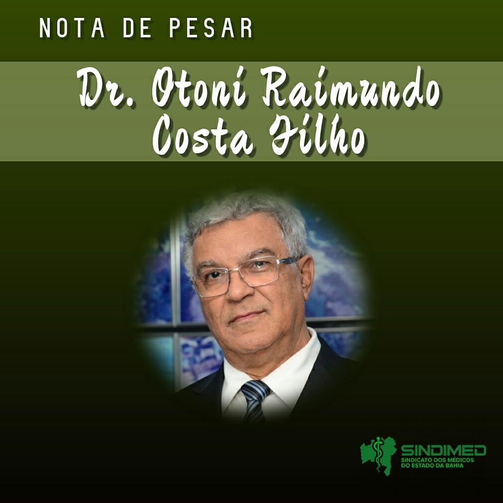 O Sindicato dos Médicos do Estado da Bahia informa com pesar o falecimento do médico neurocirurgião e professor Dr. Otoni Raimundo Costa Filho, aos 69 anos. Médico desde 1976, ele atuava no Hospital Português, há mais de 20 anos, onde era, além de neurocirurgião, médico assistente da gerência técnica.